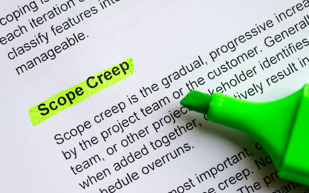 Scope Creep on Your Home Remodeling Project & What to do About It